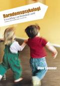 Barndomspsykologi - Utveckling i en förändrad värld; Per Larson, Dion Sommer; 2009