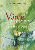 Värdegrunden - finns den?; Kennert Orlenius; 2010