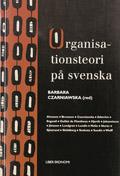 Organisationsteori på svenska; Barbara Czarniawska; 1998