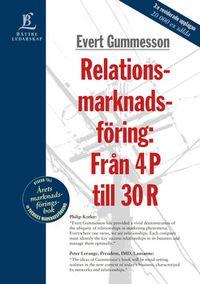 Relationsmarknadsföring: Från 4 P till 30 R; Evert Gummesson; 1998