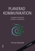 Planerad kommunikation - Strategiskt ledningsstöd i företag och organisationer; Peter Erikson; 1998