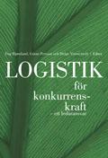 Logistik för konkurrenskraft - ett ledaransvar; Dag Bjørnland, Göran Persson; 1998