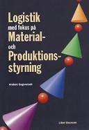 Logistik med fokus på material - och produktionsstyrning; null; 1999