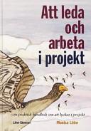 Att leda och arbeta i projekt; Monica Lööw; 1999