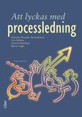 Att lyckas med processledning; Lars Almhem, Marianne Dicander-Alexandersson, Katarina Rönnberg, Björne Väggö; 1998