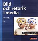Bild och retorik i media; Anders Carlsson, Thomas Koppfeldt; 2001