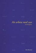 Att arbeta med case; Lars Bengtsson; 1999