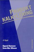 Produktkalkylering; Sigurd Hansson, Sven-Åke Nilsson; 1999