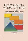 Personlig försäljning - Komplex försäljning, från tro till vetande; Neil Rackham; 1999