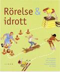 Rörelse och idrott; Åke Huitfeldt, Mike Bergström, Susanne Huitfeldt, Conny Tärnklev, Åsa Ågren; 1998