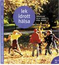 Lek, idrott, hälsa Del 1 Ute; Anders Nordlund, Ingemar Rolander, Leif Larsson; 1997