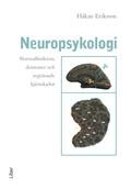 Neuropsykologi - Normalfunktion, demenser och avgränsade hjärnskador; Håkan Eriksson; 2001