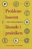 Problembaserat lärande i praktiken; Liselotte Alanko, Leif Isaksson; 1999