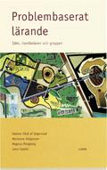 Problembaserat lärande - idén, handledaren och gruppen; Helene Hård af Segerstad, Marianne Helgesson, Magnus Ringborg, Lena Svedin; 1998