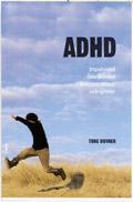 ADHD - Impulsivitet, överaktivitet, koncentrationssvårigheter; Tore Duvner; 1998