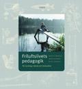 Friluftslivets pedagogik - En miljö- och utomhuspedagogik för kunskap, känsla och livskvalitet; Brügge, Glantz, Sandell; 1999