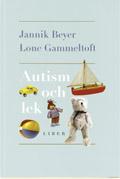 Autism och lek; Jannik Beyer, Lone Gammeltoft; 2000