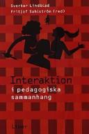 Interaktion i pedagogiska sammanhang; Sverker Lindblad, Fritjof Sahlström; 2001