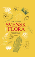 Svensk flora - Fanerogamer och ormbunksväxter; Thorgny Krok, Sigfrid Almquist, Lena Jonsell, Bengt Jonsell; 2001