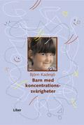 Barn med koncentrationssvårigheter; Björn Kadesjö; 2001