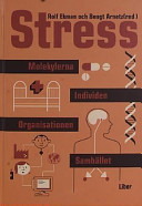Stress - Individen, organisationen, samhället, molekylerna; Bengt Arnetz, Rolf Ekman (red.); 2002