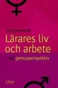 Lärares liv och arbete i ett genusperspektiv; Eva Gannerud; 2001