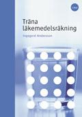 Träna läkemedelsräkning; Ingegerd Andersson; 2001