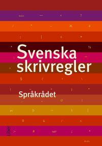 Svenska skrivregler; Svenska Språkrådet; 2008