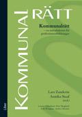 Kommunalrätt : en introduktion för professionsutbildningar; Lennart Erlandsson, Peter Skoglund, Erik Wångmar, Andrea Åkesson; 2010