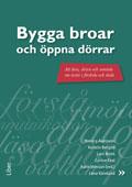 Bygga broar och öppna dörrar - Att läsa, skriva och samtala om texter i förskola och skola; Monica Axelsson, Kerstin Bergöö, Lars Brink, Carina Fast, Lena Kåreland; 2009