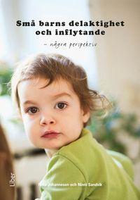 Små barns delaktighet och inflytande - några perspektiv; Nina Johannesen, Ninni Sandvik; 2009