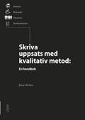 Skriva uppsats med kvalitativ metod : en handbok; Johan Alvehus; 2013