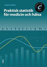 Praktisk statistik för medicin och hälsa, bok med eLabb; Jonas Björk; 2011