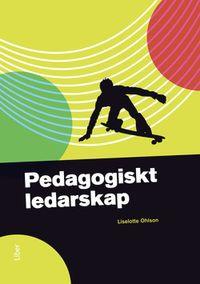 Pedagogiskt ledarskap; Liselotte Ohlson; 2011