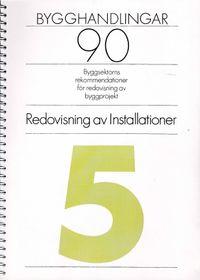 Bygghandlingar 90 del 5 - Redovisning av installationer; Sören Lindgren; 1991