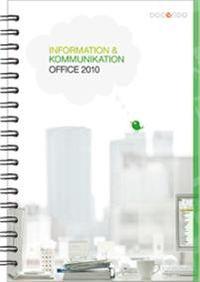 Information och kommunikation 1, Office 2010; Kristina Lundsgård; 2012