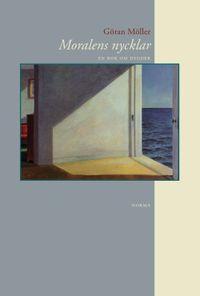 Moralens nycklar : en bok om dygder; Göran Möller; 2003