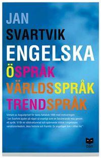 Engelska - Öspråk, världsspråk, trendspråk; Jan Svartvik; 2005