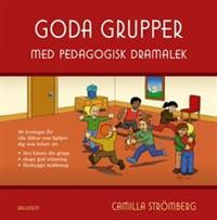 Goda grupper : med pedagogisk dramalek; Camilla Strömberg; 2008