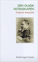 Den glada vetenskapen; Friedrich Nietzsche; 2011