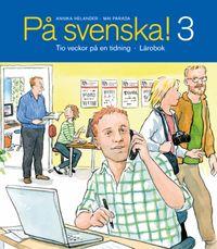 På svenska! 3 lärobok; Annika Helander, Mai Parada; 2007