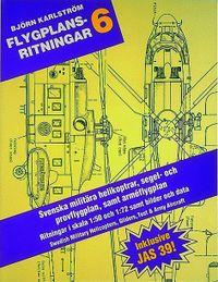Flygplansritningar. 6 : Svenska Militära Helikoptrar, Prov- och Segelflyg; Björn Karlström; 1991