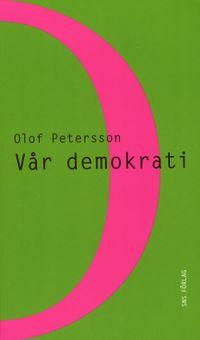 Vår demokrati; Olof Petersson; 2009