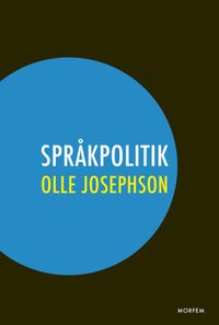 Språkpolitik; Olle Josephson; 2018