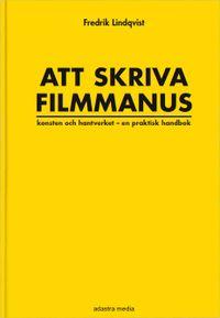 Att skriva filmmanus; Fredrik Lindqvist; 2009